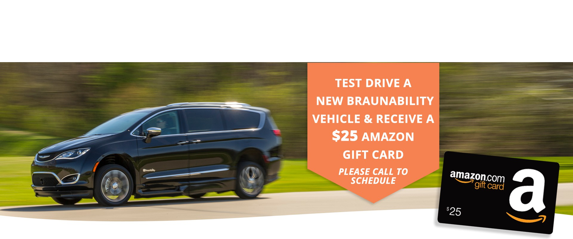 Test Drive a New BraunAbility Wheelchair Accessible Vehicle and Receive a $25 Gift Card The Gulf Coast